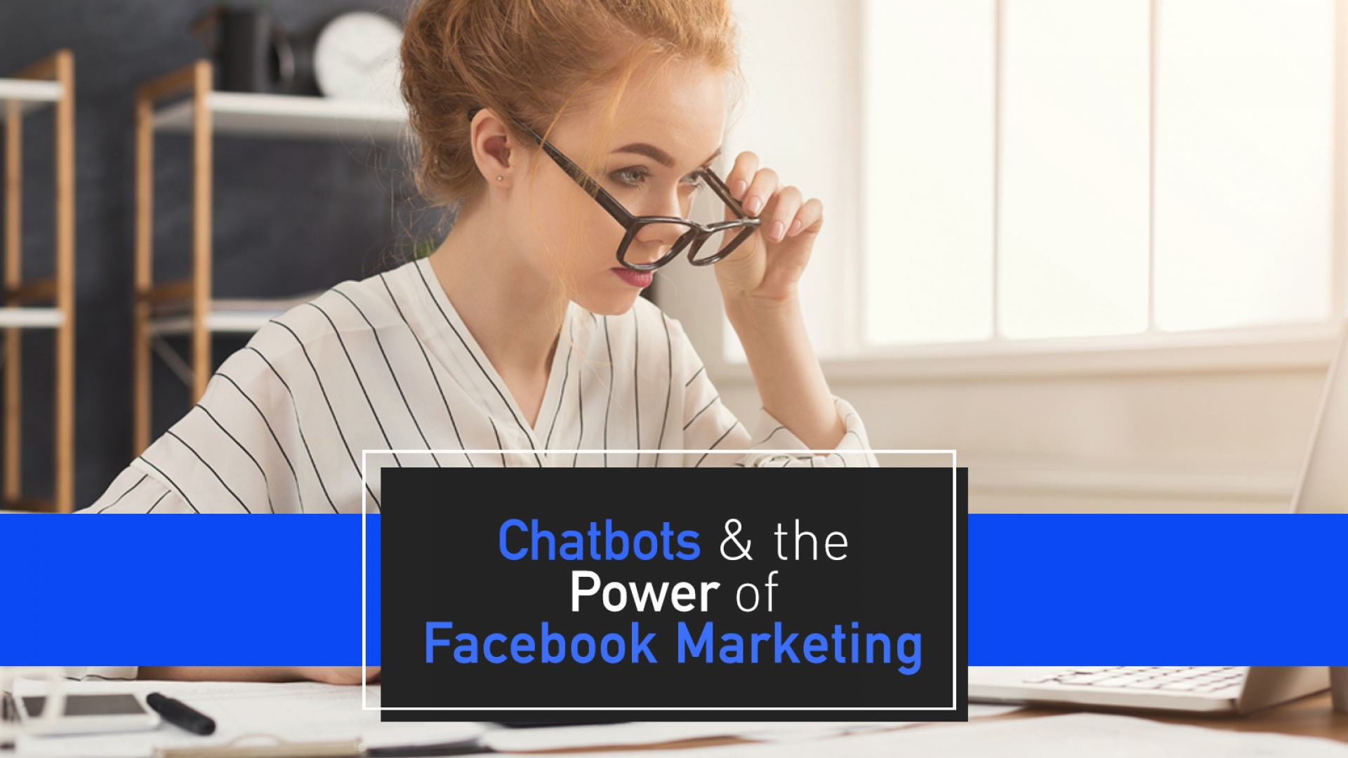 Chatbots & the Power of Facebook Messenger Marketing - New Age Explorer, Digital Marketing Agency