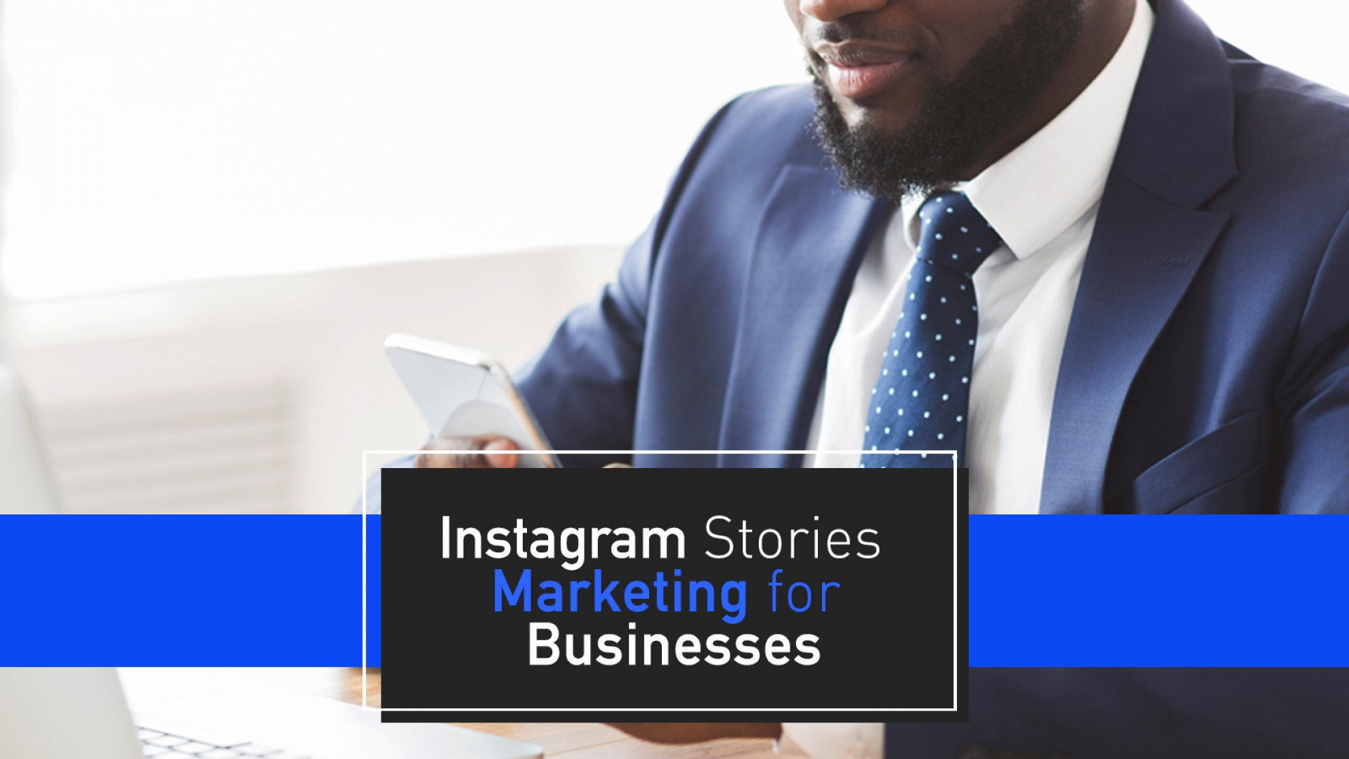 Instagram Stories Marketing for Businesses in 2020